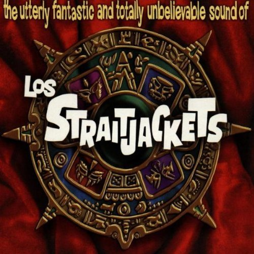 Los Straitjackets Utterly Fantastic & Totally