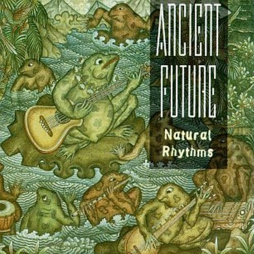 Ancient Future Natural Rhythms