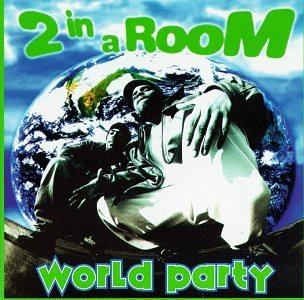 2 In A Room World Party