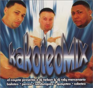 Kakoteo Mix Kakoteo Mix Mixed By Dj Nelson Mercenario