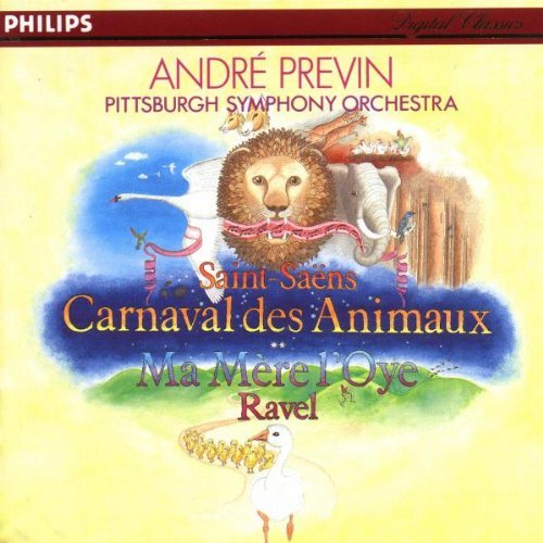 Saint Saens Ravel Carnival Animals Ma Mere L'oye Previn Pittsburgh So
