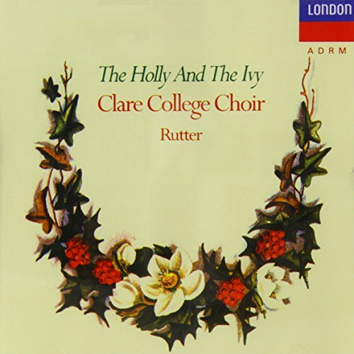 Clare College Choir Holly & The Ivy Rutter Clare College Choir