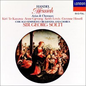 George Frideric Handel Messiah Arias & Choruses Te Kanawa Gjevang Lewis Howell Solti Chicago So & Chrs
