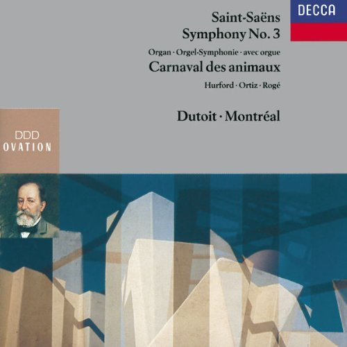 C. Saint Saens Sym 3 Carnival Of Animals Hurford Roge Ortiz Dutoit Various