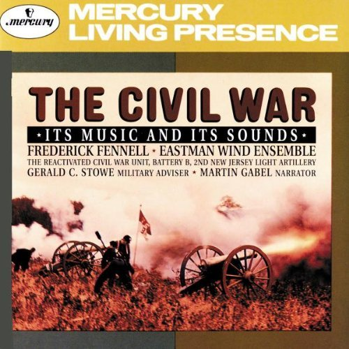 Civil War Its Music & Its Sounds Gabel*martin (nar) Fennell Eastman Wind Ens