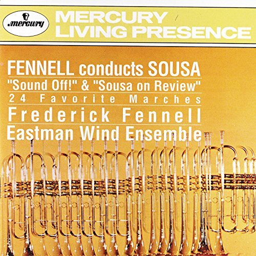 Frederick Fennell Conducts Sousa Fennell Eastman Wind Ens