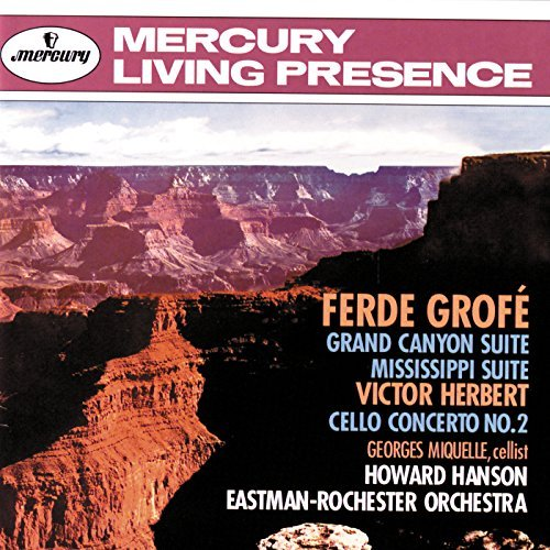 Hanson Eastman Rochester Orch. Grand Canyon Suite Mississippi Miquelle*georges (vc) Hanson Eastman Rochester Orch