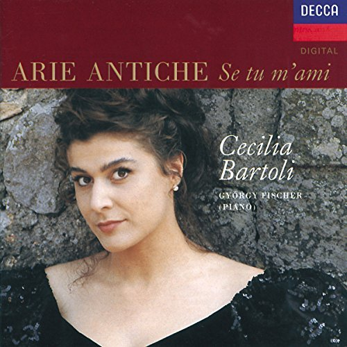 Cecilia Bartoli If You Love Me 18th Century L Bartoli (mez) Fischer (pno)