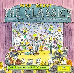 Mad About The Classics Mad About The Classics Strauss Orff Bizet Offenbach Saint Saens Rossini Mozart