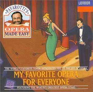 Pavarotti's Opera Made Easy My Favorite Opera For Everyone Pavarotti Sutherland Tebaldi + Various