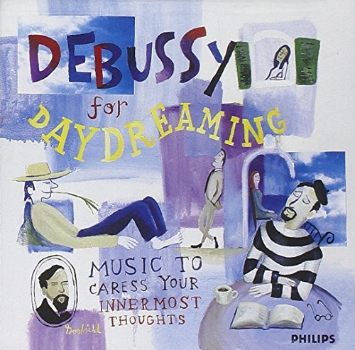Claude Debussy Debussy For Daydreaming Bourdi Kocsis Arrau Challan + Monteux & Previn & Willaims Va