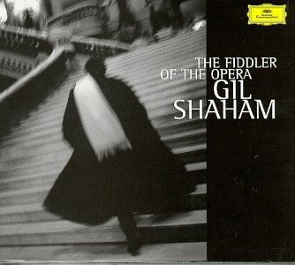 Gil Shaham Fiddler Of The Opera Shaham (vn) Eguchi (pno)