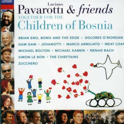 Luciano Pavarotti For The Children Of Bosnia Pavarotti Bono Enos Zucchero + Kamen