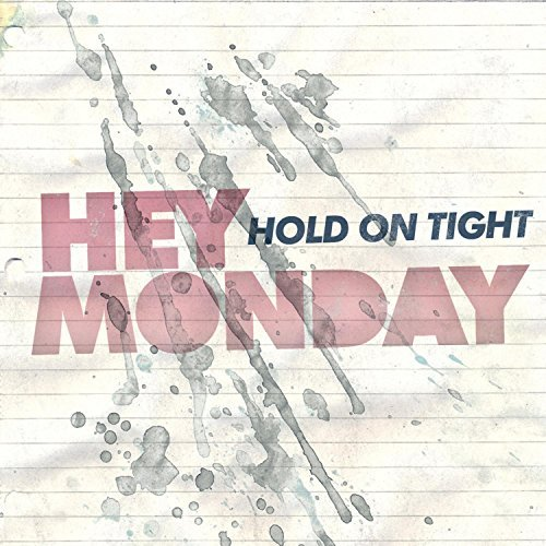 Hey Monday Hold On Tight Hold On Tight