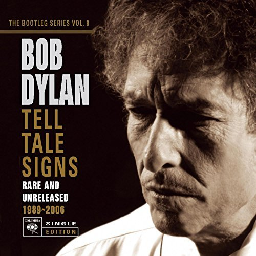 Bob Dylan Vol. 8 Tell Tale Signs The Bo