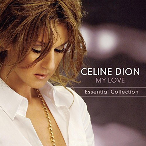 Celine Dion My Love Essential Collection