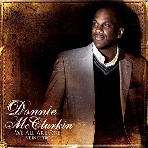Donnie Mcclurkin We All Are One (live In Detroi