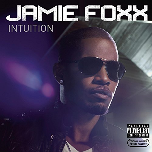 Jamie Foxx Intuition Explicit Version