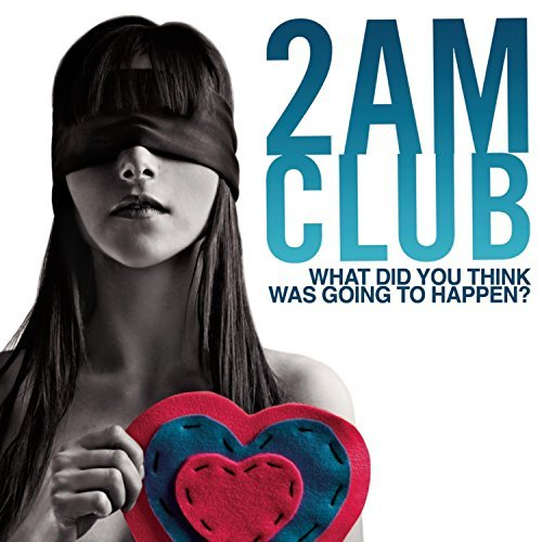 2am Club What Did You Think Was Going T