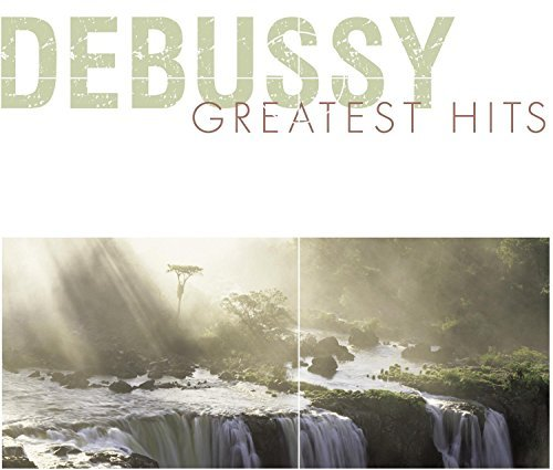 Debussy Greatest Hits Debussy Greatest Hits Various Various