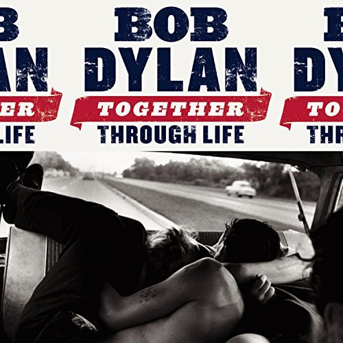 Bob Dylan Together Through Life