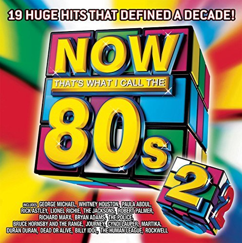 Now That's What I Call The 80's Vol. 2 Now That's What I Call The 80's