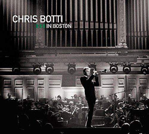 Chris Botti Chris Botti In Boston Incl. Bonus DVD