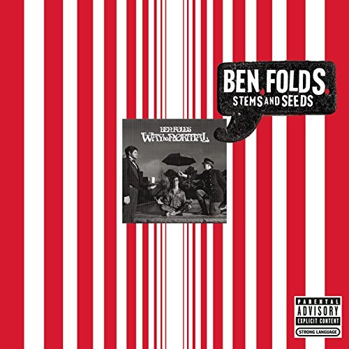 Ben Folds Stems & Seeds Explicit Version