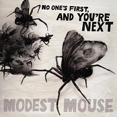 Modest Mouse No One's First & You're Next