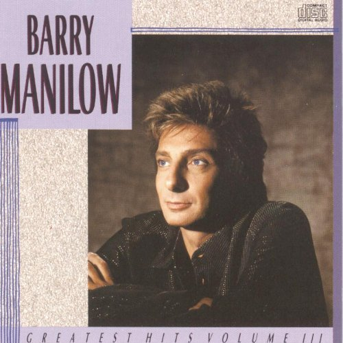 Barry Manilow Vol. 3 Greatest Hits Greatest Hits