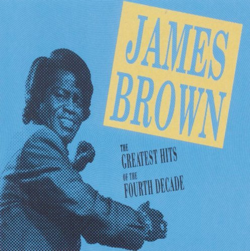 James Brown Greatest Hits Of The Fourth De