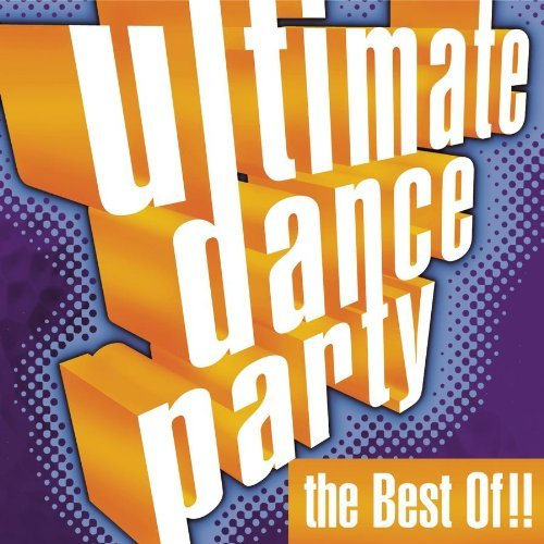 Ultimate Dance Party Best Of Ultimate Dance Party Best Of Ace Of Bace Dayne Miles Mccoy Houston Pink Haddaway Braxton