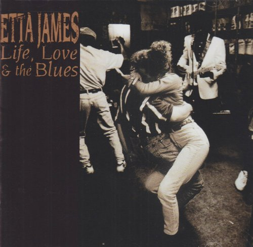 James Etta Life Love & The Blues