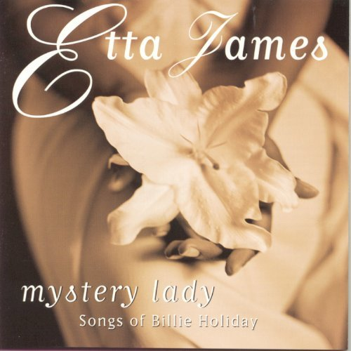 Etta James Mystery Lady Songs Of Billie H