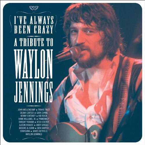 I've Always Been Crazy Tribute I've Always Been Crazy Tribute T T Waylon Jennings