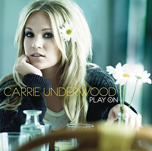 Carrie Underwood Play On Play On