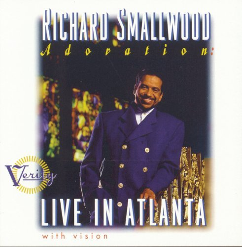 Richard Smallwood Adoration Live In Atlanta