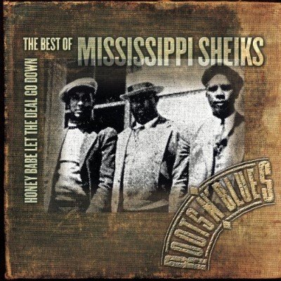 Mississippi Sheiks Honey Babe Let The Deal Go Down Best Of