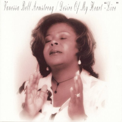 Vanessa Bell Armstrong Desire Of My Heart Live In Det