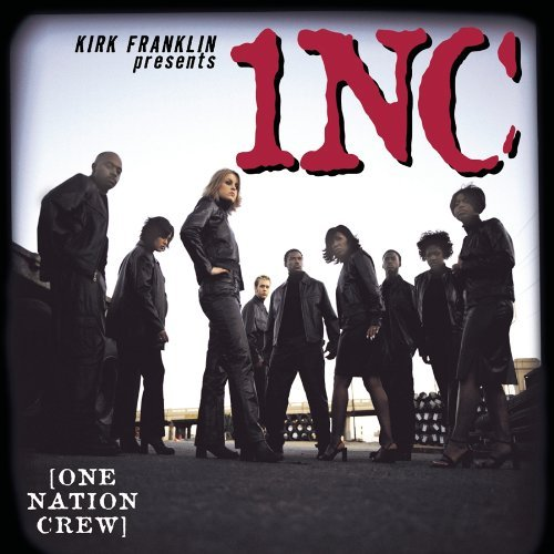 One Nation Crew Kirk Franklin Presents