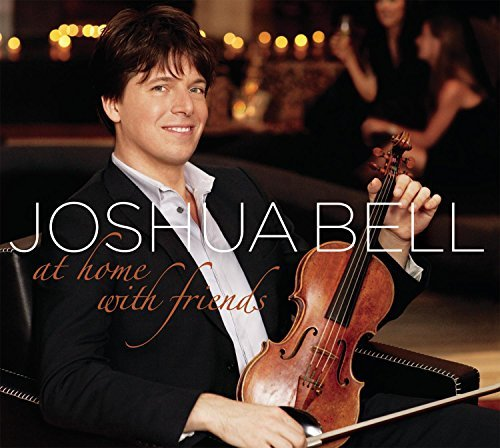 Joshua Bell At Home With Friends At Home With Friends