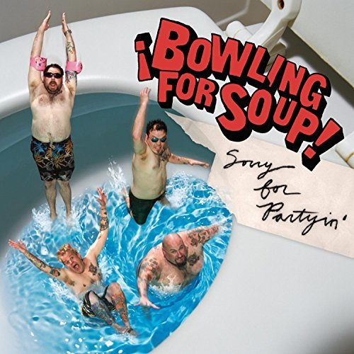 Bowling For Soup Sorry For Partyin' Explicit Version
