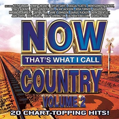 Now That's What I Call Country Vol. 2 Now That's What I Call Now That's What I Call Country