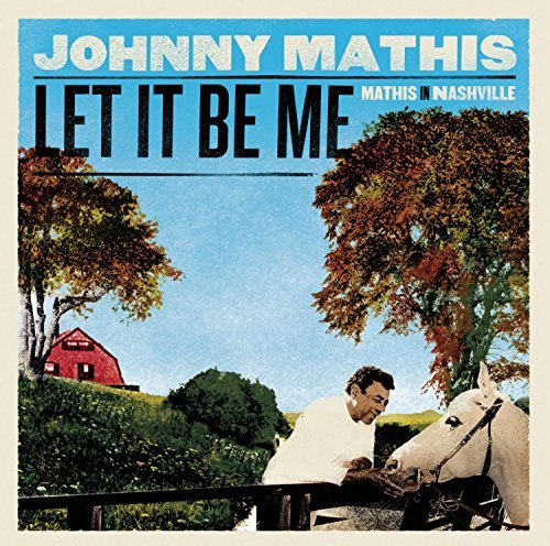 Johnny Mathis Let It Be Me Mathis In Nashvi