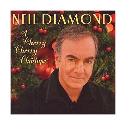 Neil Diamond Cherry Cherry Christmas
