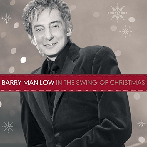 Barry Manilow In The Swing Of Christmas In The Swing Of Christmas