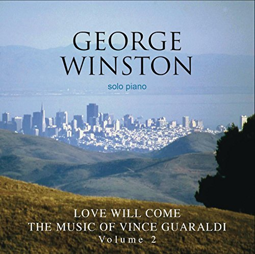 George Winston Love Will Come Love Will Come