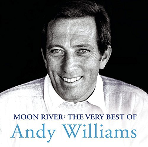 Andy Williams Moon River The Very Best Of A