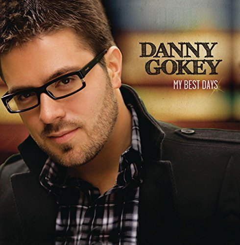 Danny Gokey My Best Days My Best Days