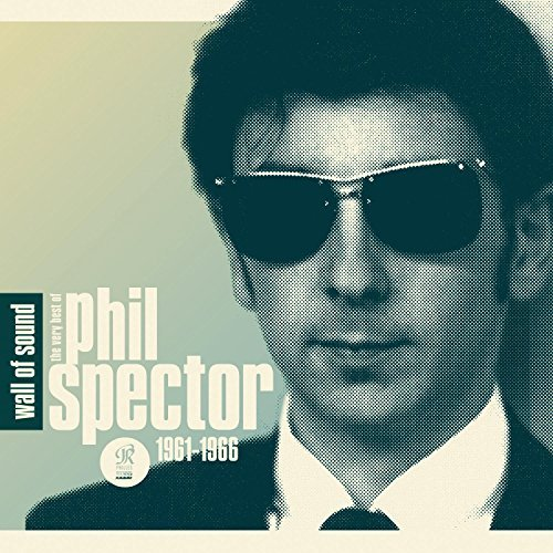 Wall Of Sound The Best Of Phil Spector Wall Of Sound The Best Of Phil Spector